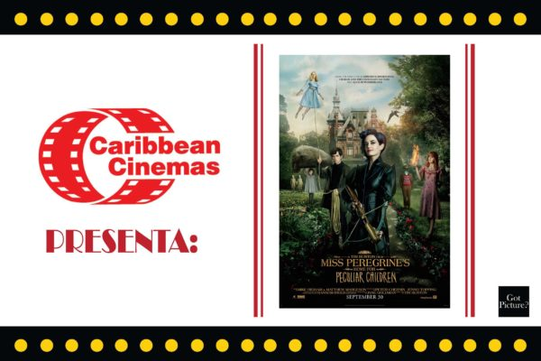 Caribbean Cinemas Presenta: MISS PEREGRINE'S HOME FOR PECULIAR CHILDREN