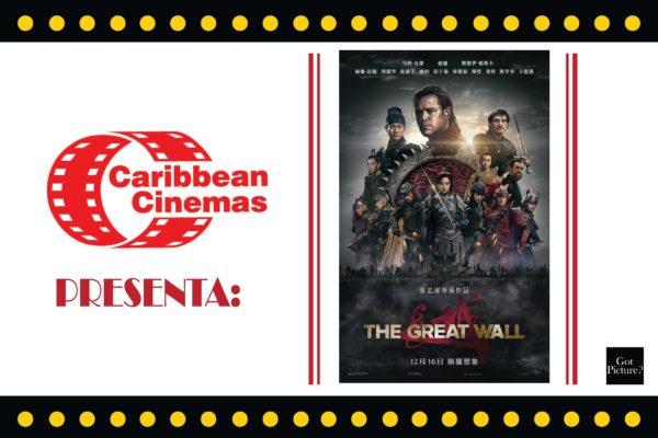 Caribbean Cinemas Presenta: THE GREAT WALL
