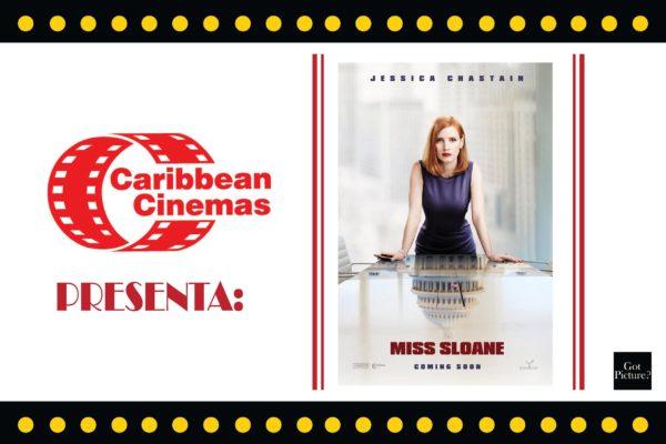 Caribbean Cinemas Presenta: MISS SLOANE