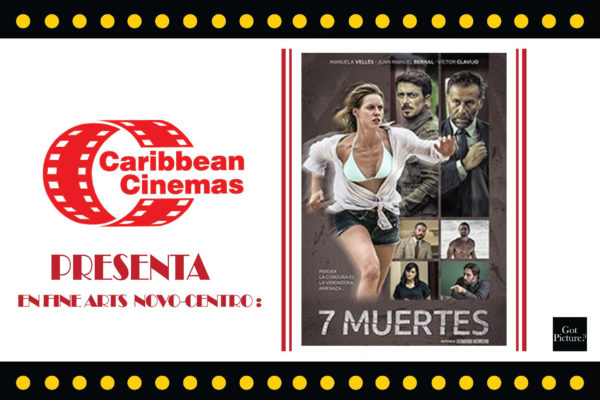 CARIBBEAN CINEMAS (FINE ARTS)PRESENTA: Las siete muertes